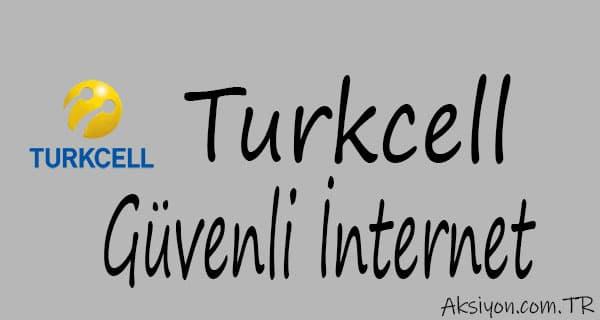 Turkcell Güvenli İnternet Nasıl Kullanılır ?