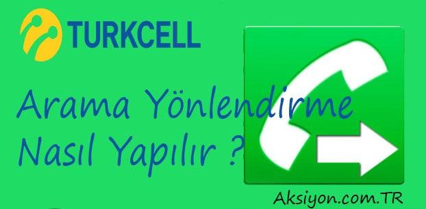 Turkcell Arama Yönlendirme Nasıl Yapılır