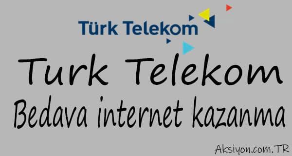 Türk Telekom Bedava İnternet Kazanma Yöntemleri