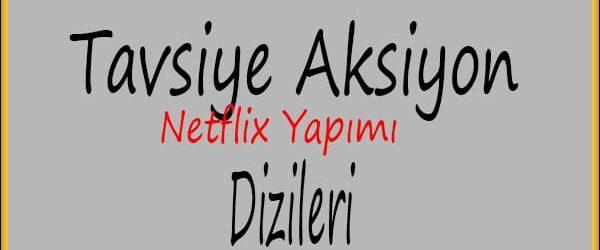 Netflix'teki En İyi 10 Aksiyon Dizisi