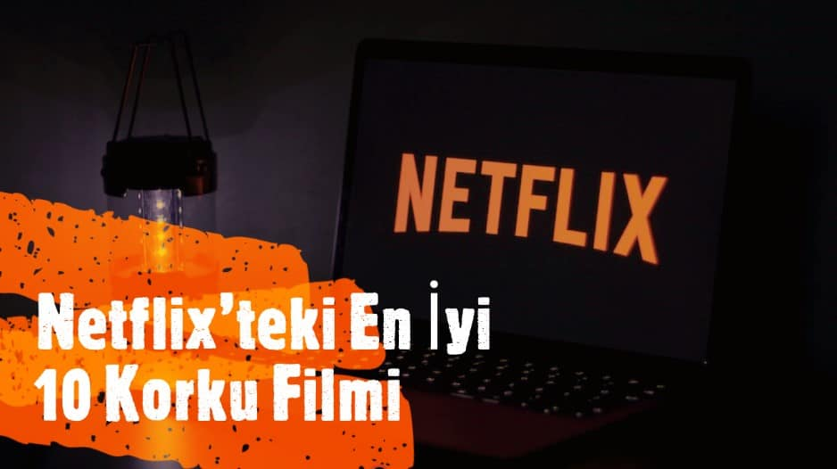 Netflix'teki En İyi 10 Korku Filmi