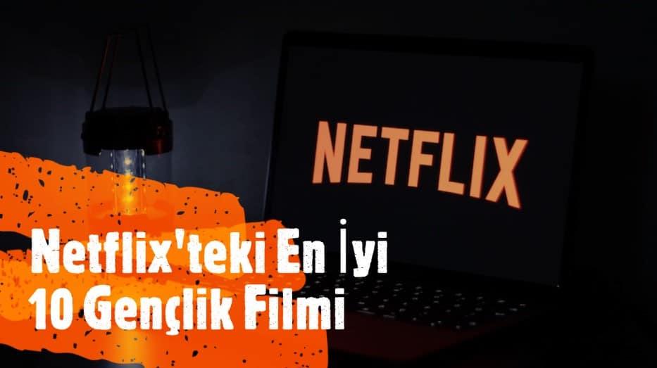 Netflix'teki En İyi 10 Gençlik Filmi
