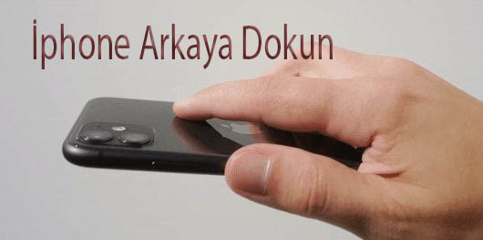 iPhone Arkaya Dokunarak Ekran Görüntüsü Alma